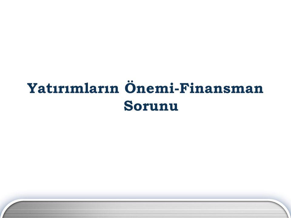 Yatırımların Önemi-Finansman Sorunu