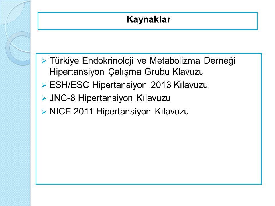  Türkiye Endokrinoloji ve Metabolizma Derneği Hipertansiyon Çalışma Grubu Klavuzu  ESH/ESC Hipertansiyon 2013 Kılavuzu  JNC-8 Hipertansiyon Kılavuz