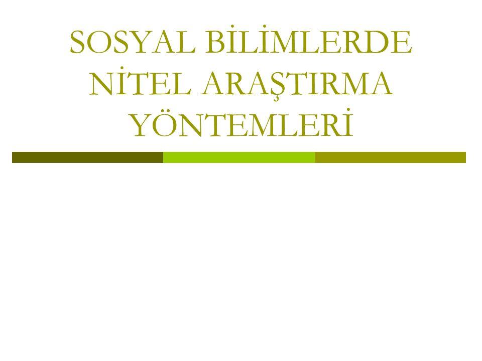 SOSYAL BİLİMLERDE NİTEL ARAŞTIRMA YÖNTEMLERİ