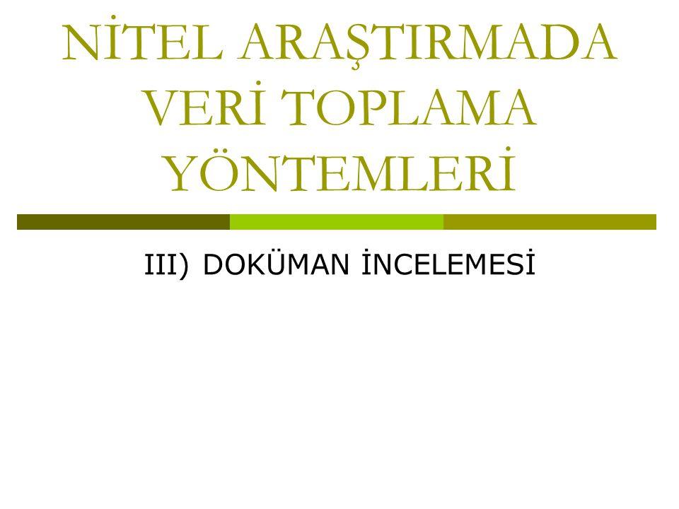NİTEL ARAŞTIRMADA VERİ TOPLAMA YÖNTEMLERİ III) DOKÜMAN İNCELEMESİ