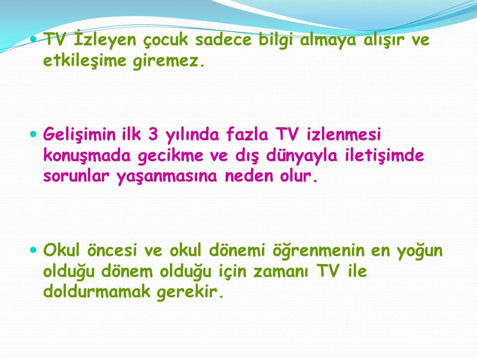 Zaman Sınırlaması Getirmek: Televizyon evin bir köşesinde devamlı açık olmamalı, belirli izleme saatleri olmalı.