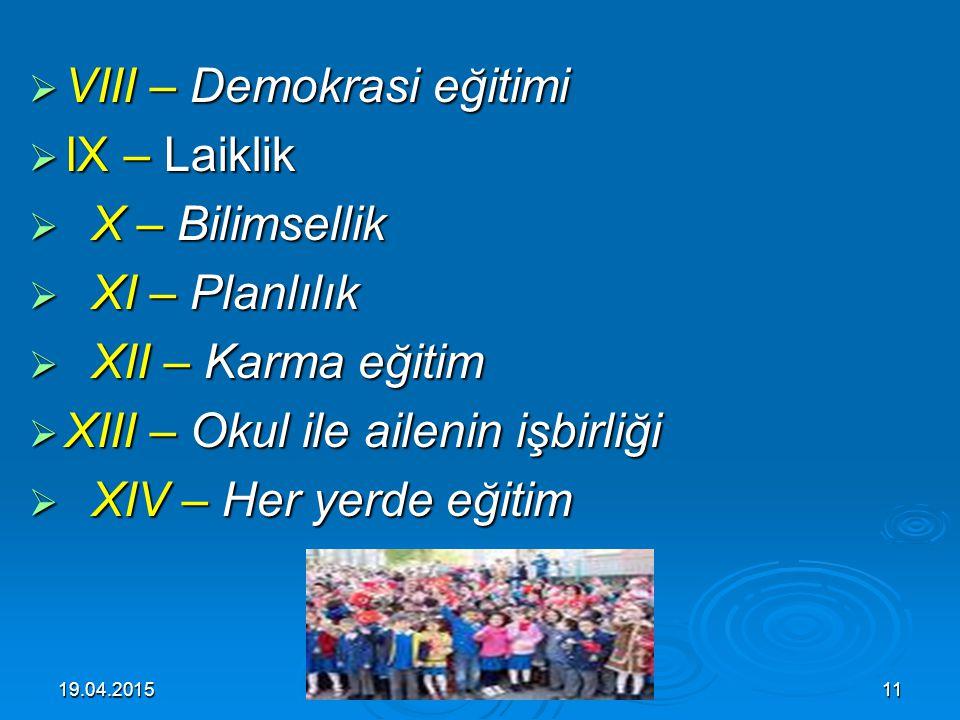 19.04.201510 İKİNCİ BÖLÜM Türk Milli Eğitiminin Temel İlkeleri I – Genellik ve eşitlik I – Genellik ve eşitlik II – Ferdin ve toplumun ihtiyaçları III