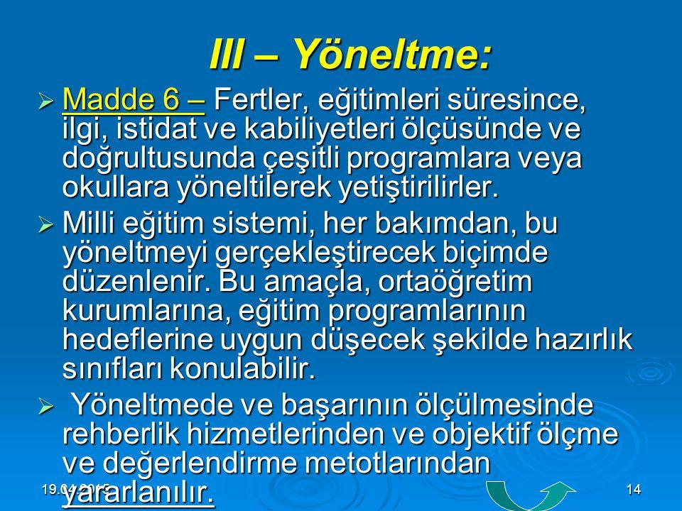 19.04.201513 II – Ferdin ve toplumun ihtiyaçları:  Madde 5 – Milli eğitim hizmeti, Türk vatandaşlarının istek ve kabiliyetleri ile Türk toplumunun ih