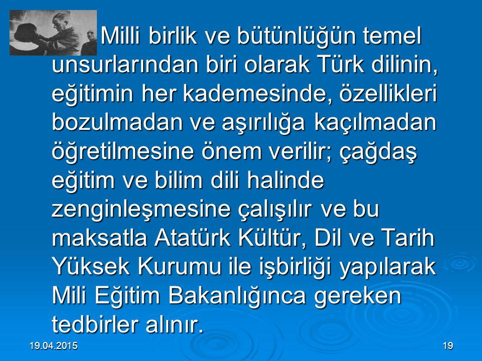 19.04.201518 VII – Atatürk İnkılap ve İlkeleri ve Atatürk Milliyetçiliği: VII – Atatürk İnkılap ve İlkeleri ve Atatürk Milliyetçiliği:  Madde 10 -Eği