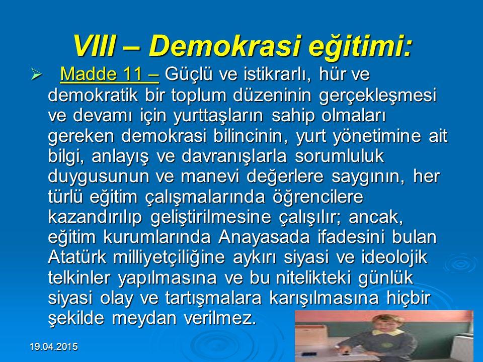 19.04.201519 Milli birlik ve bütünlüğün temel unsurlarından biri olarak Türk dilinin, eğitimin her kademesinde, özellikleri bozulmadan ve aşırılığa ka
