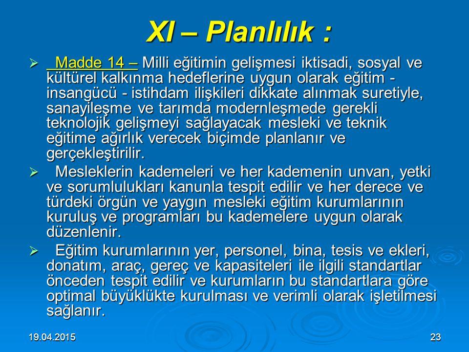 19.04.201522 X – Bilimsellik: X – Bilimsellik:  Madde 13 – Her derece ve türdeki ders programları ve eğitim metotlarıyle ders araç ve gereçleri, bili