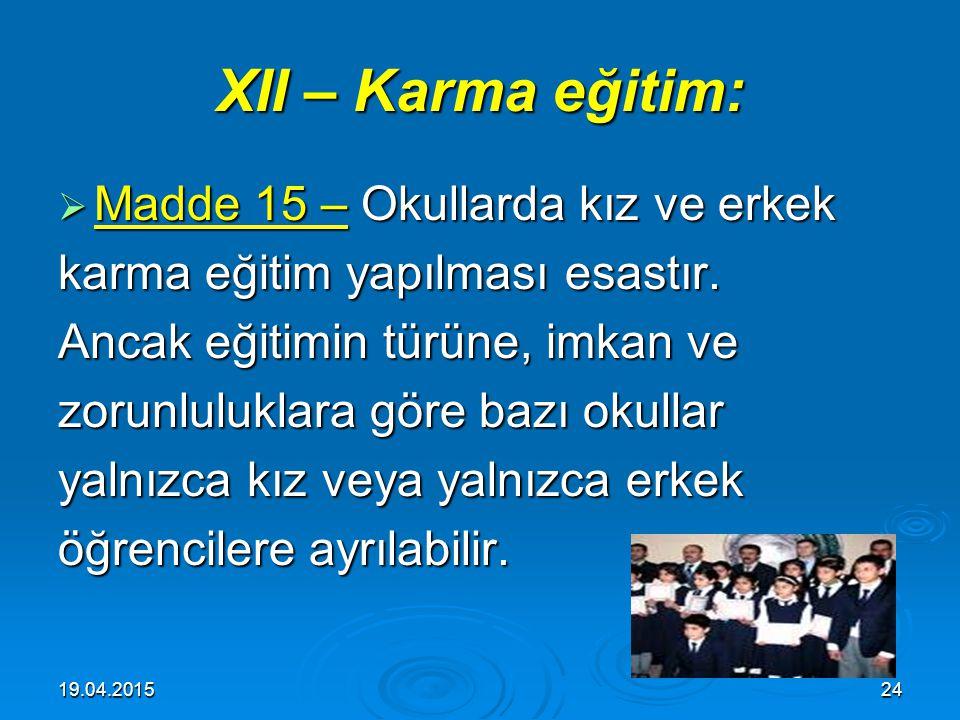 19.04.201523 XI – Planlılık : XI – Planlılık :  Madde 14 – Milli eğitimin gelişmesi iktisadi, sosyal ve kültürel kalkınma hedeflerine uygun olarak eğ