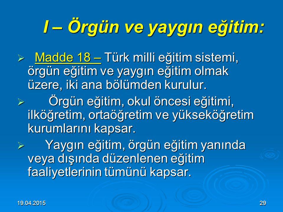 19.04.201528 Türk Milli Eğitim Türk Milli Eğitim Sisteminin Sisteminin Genel Yapısı Genel Yapısı İKİNCİ KISIM