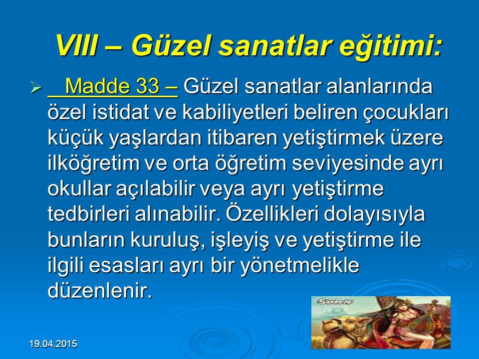 19.04.201542 VII – İmam-hatip liseleri: VII – İmam-hatip liseleri:  Madde 32 – İmam - hatip liseleri, imamlık, hatiplik ve Kur'an kursu öğreticiliği