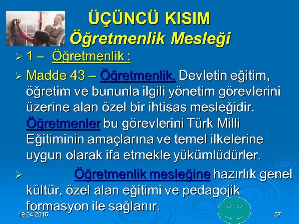 19.04.201556 III – Koordinasyon:  Madde 42 – Genel, mesleki ve teknik yaygın eğitim alanında görev alan resmi, özel ve gönüllü kuruluşların çalışmala