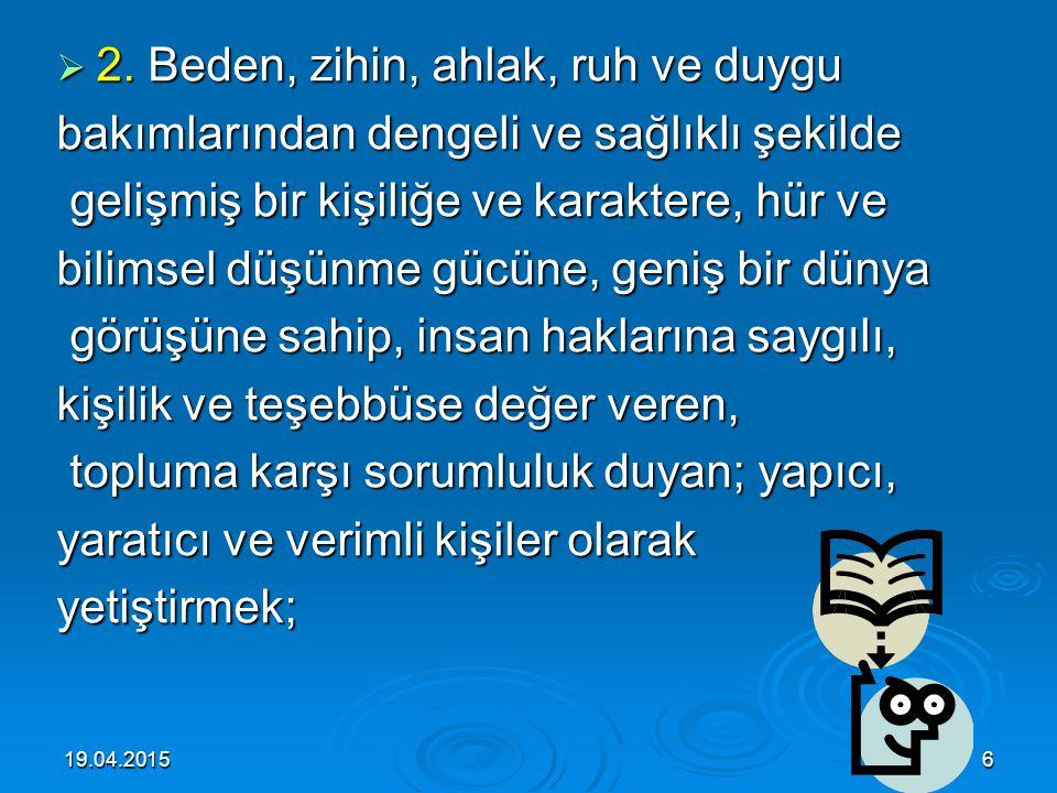 19.04.20155  1.Atatürk inkılap ve ilkelerine ve Anayasada ifadesini bulan Atatürk milliyetçiliğine bağlı; Türk Milletinin milli, ahlaki, insani, mane