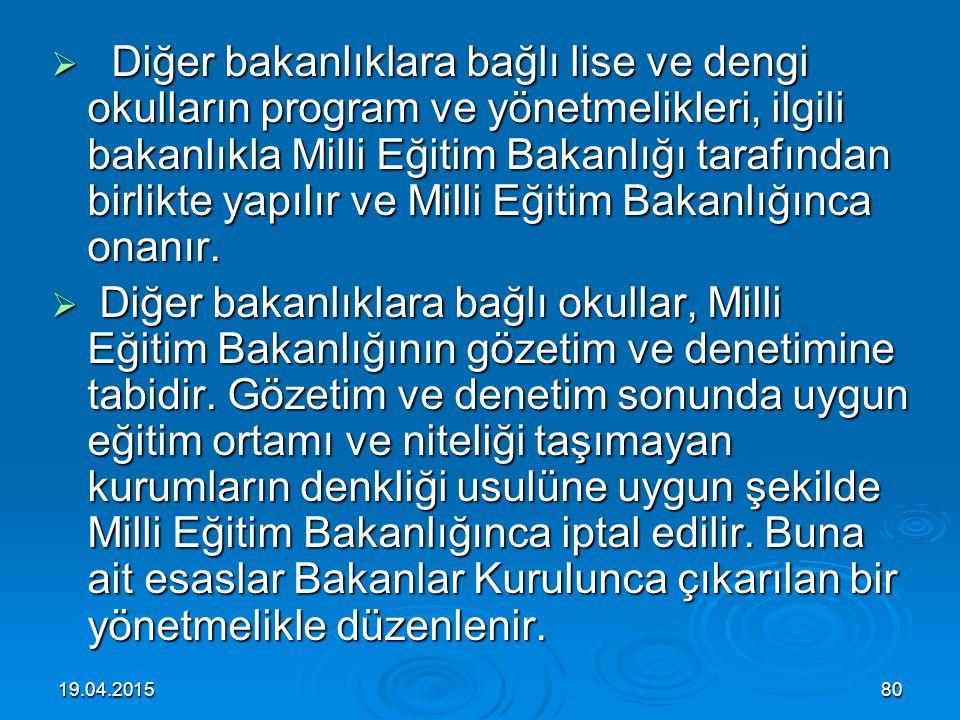 19.04.201579 III – Okul açma yetkisi: III – Okul açma yetkisi:  Madde 58 – Türkiye'de ilköğretim okulu, lise veya dengi okullar, Milli Eğitim Bakanlı