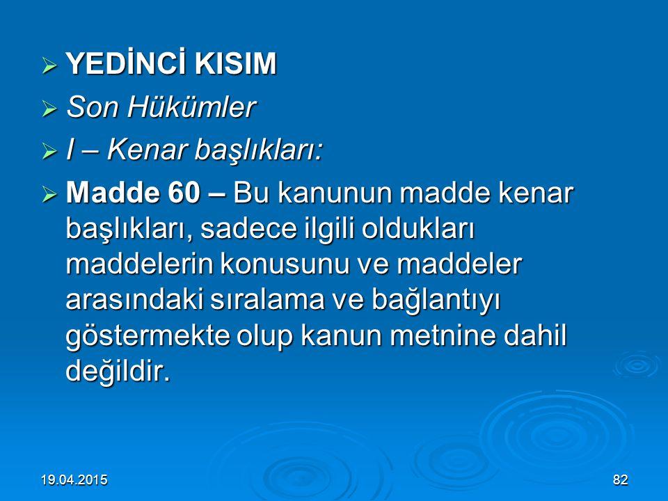 19.04.201581 IV – Yurt dışı eğitim: IV – Yurt dışı eğitim:  Madde 59 – Türk vatandaşlarının yurt dışında eğitim, öğrenim ve ihtisas görmeleri ile ilg