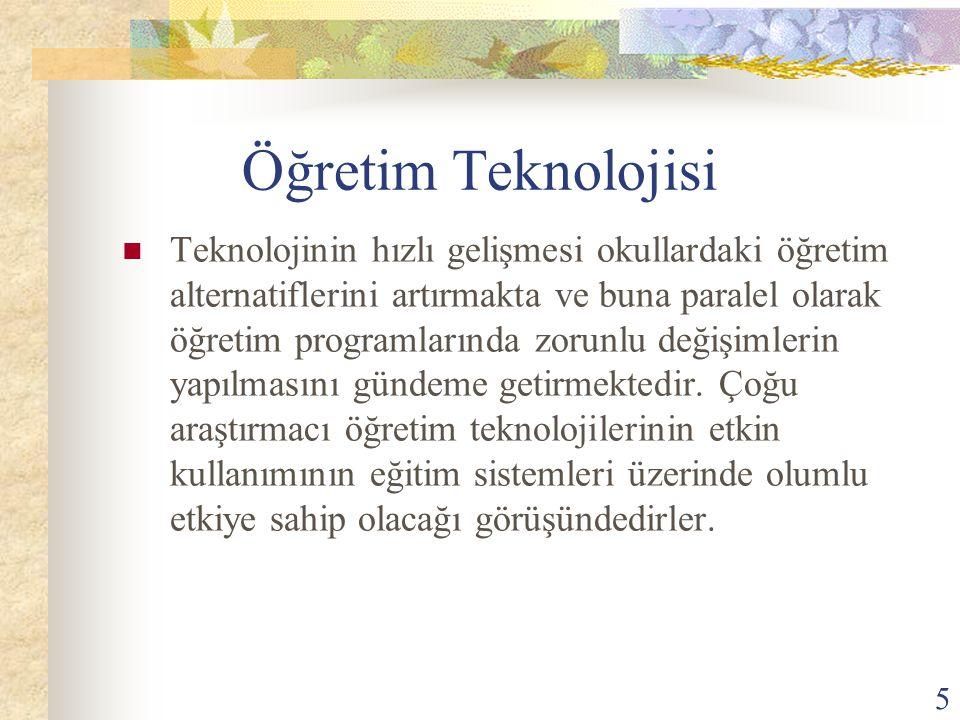 6 Öğretmenler; Etkili öğrenme ve öğretme ortamlarını oluşturabilmek için eğitim teknolojilerini kullanmalıdırlar.