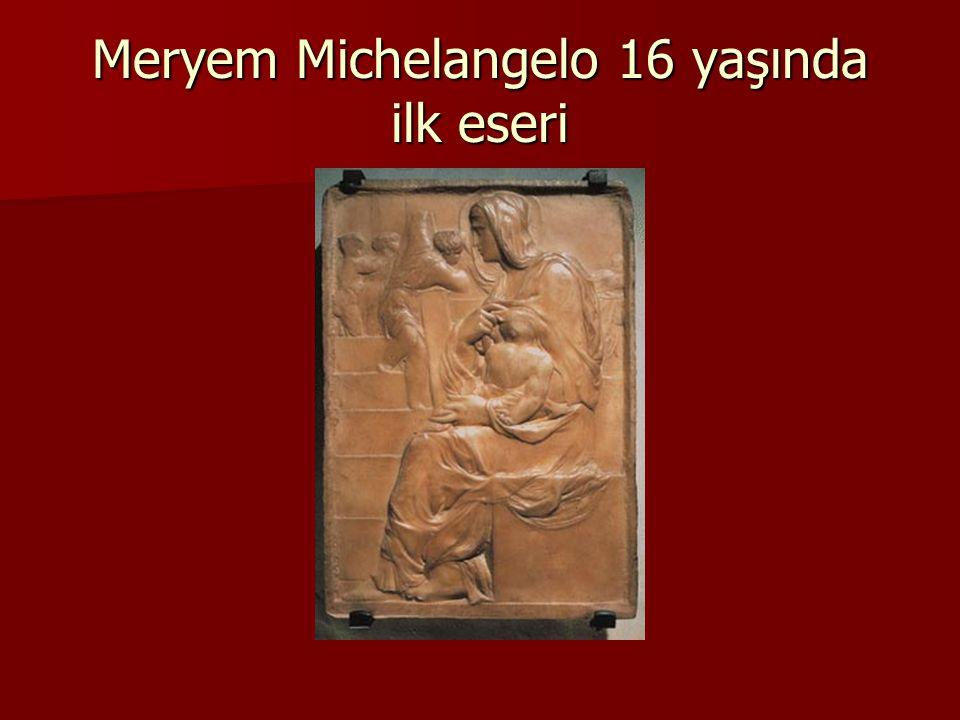 Meryem Michelangelo 16 yaşında ilk eseri