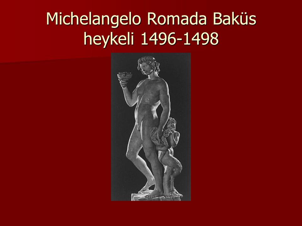 Michelangelo Romada Baküs heykeli 1496-1498