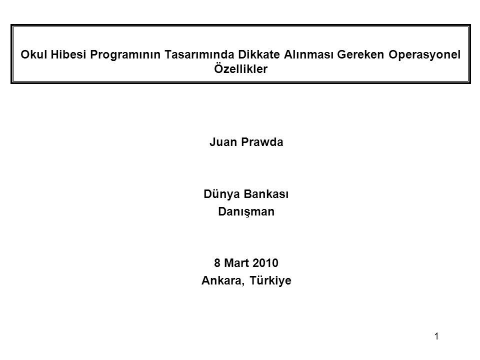 1 Okul Hibesi Programının Tasarımında Dikkate Alınması Gereken Operasyonel Özellikler Juan Prawda Dünya Bankası Danışman 8 Mart 2010 Ankara, Türkiye