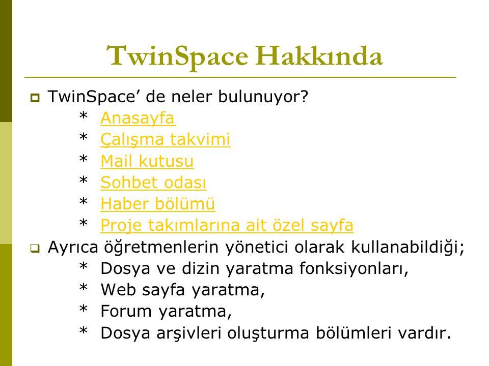 TwinSpace Hakkında  TwinSpace' de neler bulunuyor.
