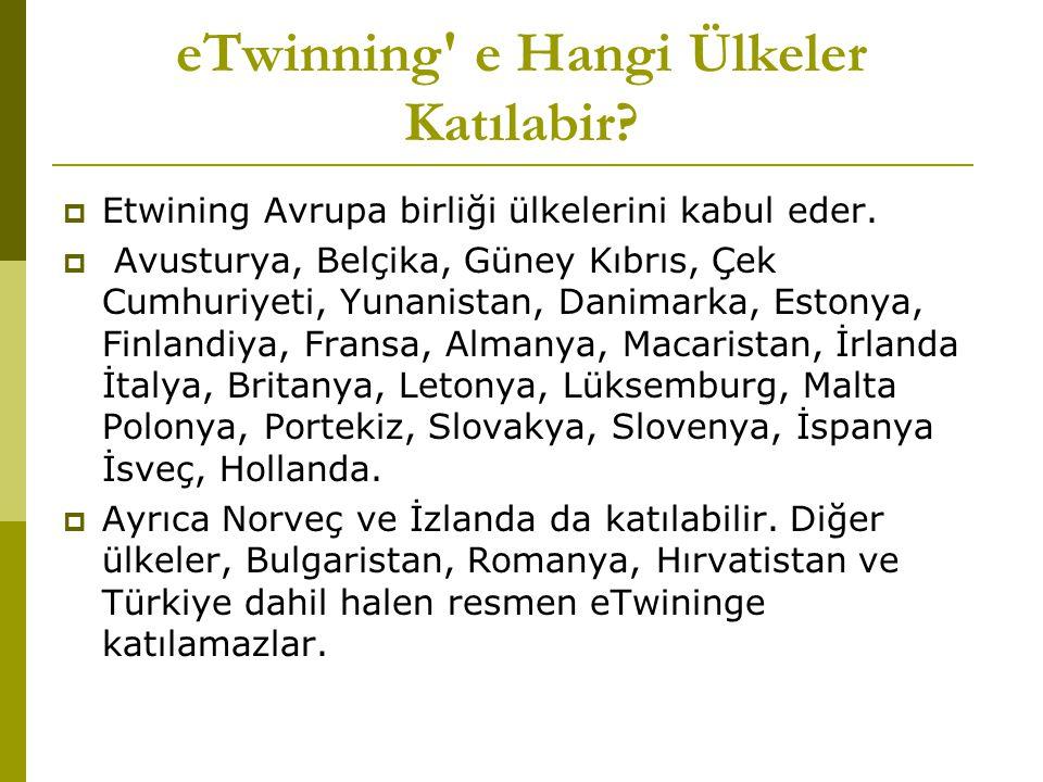 eTwinning e Hangi Ülkeler Katılabir.  Etwining Avrupa birliği ülkelerini kabul eder.