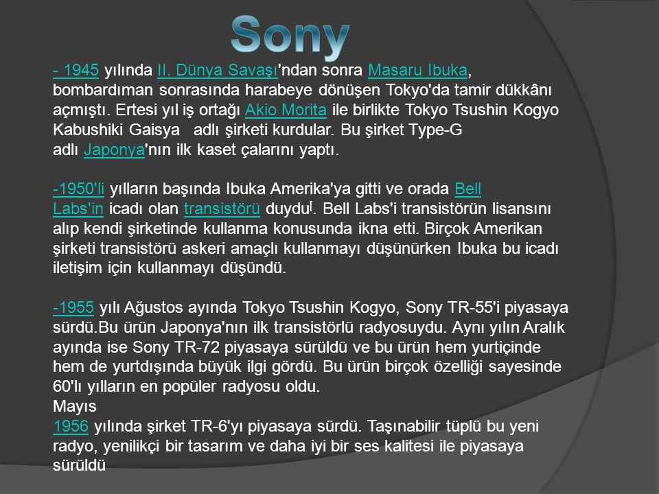 -Sony ilk radyo değildir ama transistörlü radyoların en başarılısıdır.