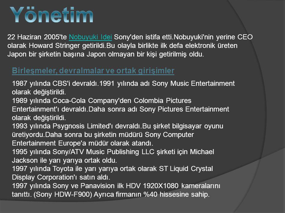 22 Haziran 2005 te Nobuyuki Idei Sony den istifa etti.Nobuyuki nin yerine CEO olarak Howard Stringer getirildi.Bu olayla birlikte ilk defa elektronik üreten Japon bir şirketin başına Japon olmayan bir kişi getirilmiş oldu.Nobuyuki Idei Birleşmeler, devralmalar ve ortak girişimler 1987 yılında CBS i devraldı.1991 yılında adı Sony Music Entertainment olarak değiştirildi.