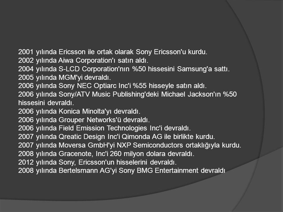 2001 yılında Ericsson ile ortak olarak Sony Ericsson'u kurdu. 2002 yılında Aiwa Corporation'ı satın aldı. 2004 yılında S-LCD Corporation'nın %50 hisse