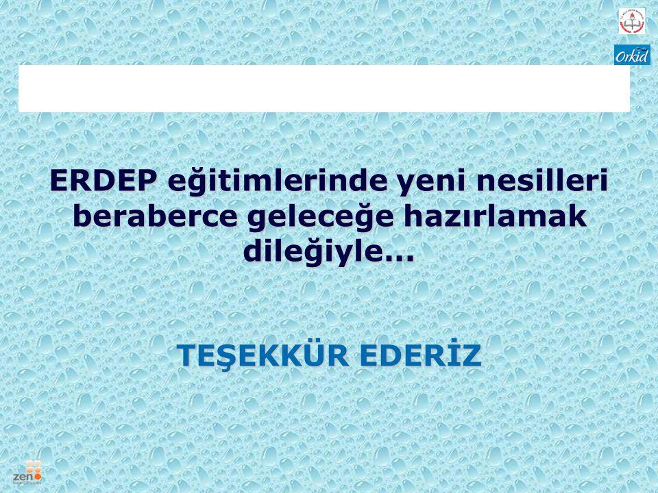 ERDEP eğitimlerinde yeni nesilleri beraberce geleceğe hazırlamak dileğiyle... TEŞEKKÜR EDERİZ