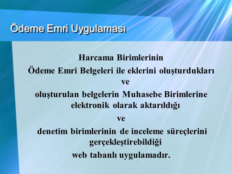 Ödeme Emri Uygulaması Harcama Birimlerinin Ödeme Emri Belgeleri ile eklerini oluşturdukları ve oluşturulan belgelerin Muhasebe Birimlerine elektronik