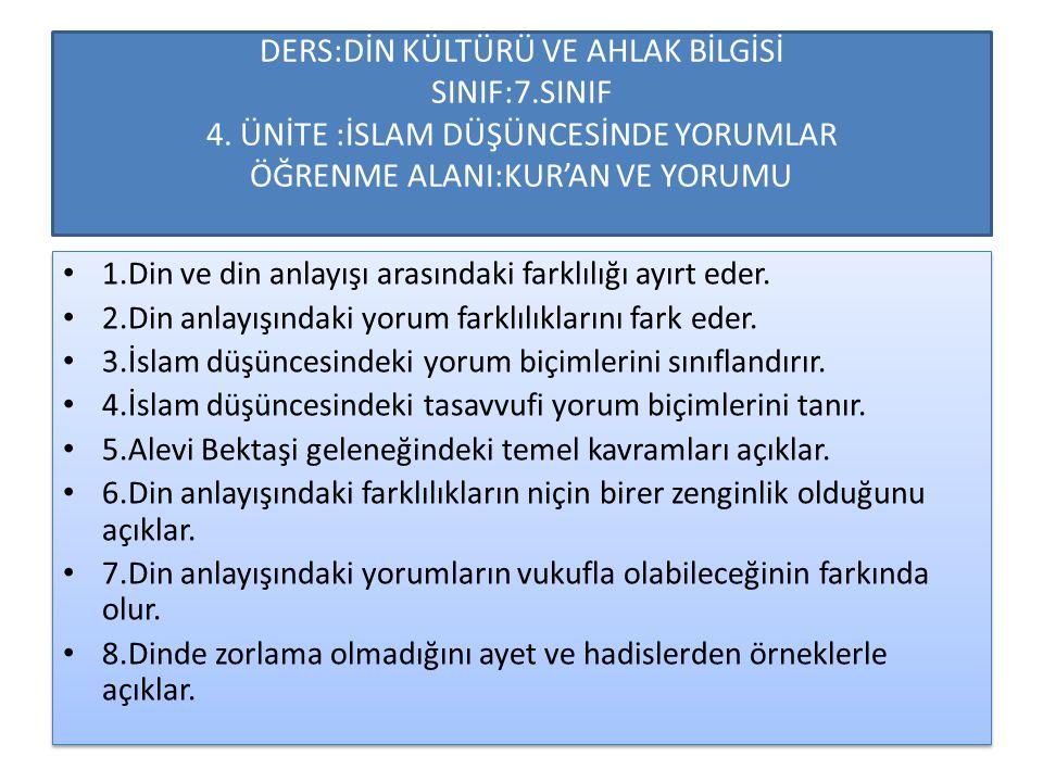 6.KAZANIM:Din anlayışındaki farklılıkların niçin birer zenginlik olduğunu açıklar.