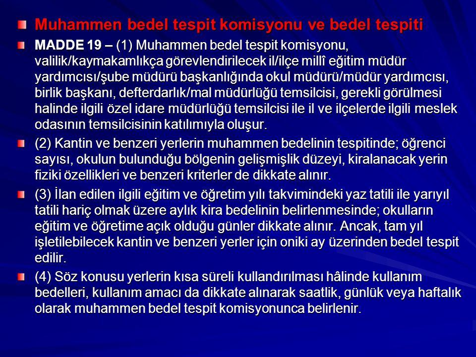 Muhammen bedel tespit komisyonu ve bedel tespiti MADDE 19 – (1) Muhammen bedel tespit komisyonu, valilik/kaymakamlıkça görevlendirilecek il/ilçe millî