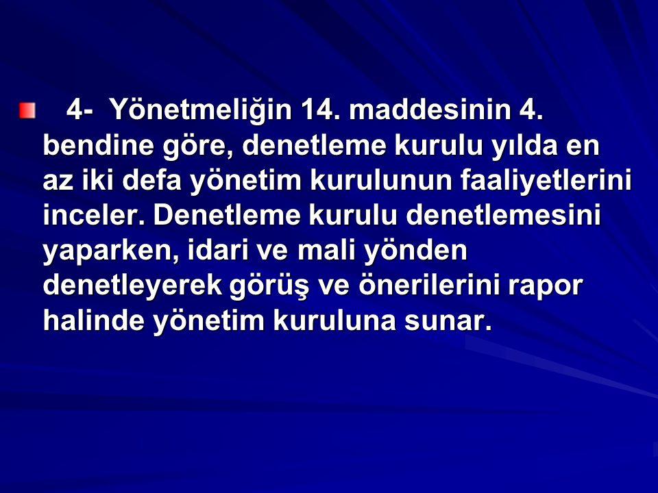 4- Yönetmeliğin 14.maddesinin 4.