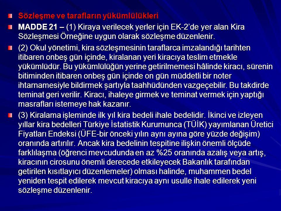 Sözleşme ve tarafların yükümlülükleri MADDE 21 – (1) Kiraya verilecek yerler için EK-2'de yer alan Kira Sözleşmesi Örneğine uygun olarak sözleşme düze