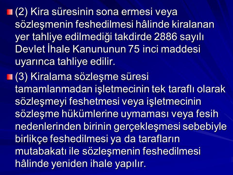 (2) Kira süresinin sona ermesi veya sözleşmenin feshedilmesi hâlinde kiralanan yer tahliye edilmediği takdirde 2886 sayılı Devlet İhale Kanununun 75 i
