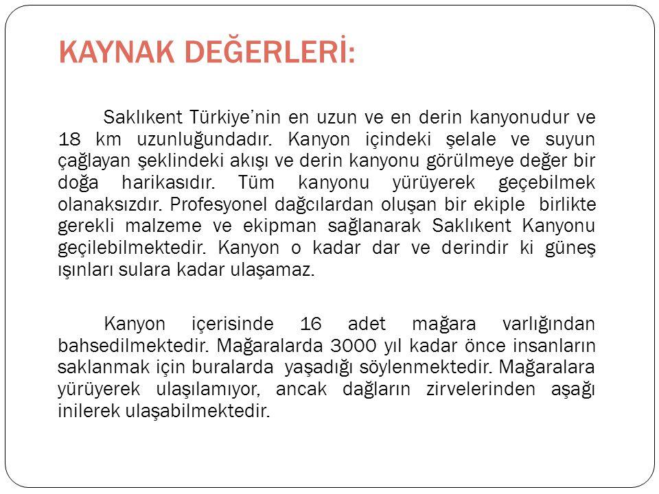 Saklıkent Türkiye'nin en uzun ve en derin kanyonudur ve 18 km uzunluğundadır.