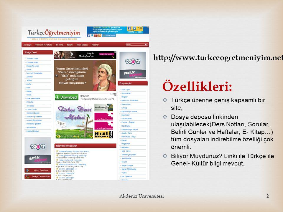 http://www.turkceogretmeniyim.net Özellikleri:  Türkçe üzerine geniş kapsamlı bir site,  Dosya deposu linkinden ulaşılabilecek(Ders Notları, Sorular, Belirli Günler ve Haftalar, E- Kitap…) tüm dosyaları indirebilme özelliği çok önemli.
