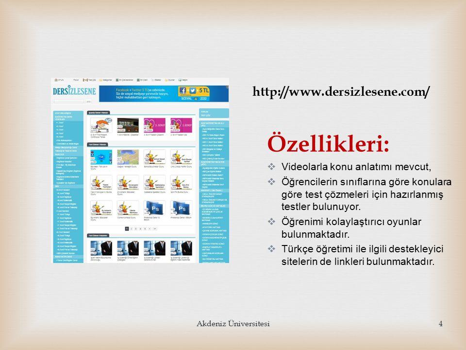   http://bilgiyelpazesi.net/egitim_ogretim/konu_anl atimli_dersler/turkce_dersi_ile_ilgili_konu_anlatiml ar.asp http://bilgiyelpazesi.net/egitim_ogretim/konu_anl atimli_dersler/turkce_dersi_ile_ilgili_konu_anlatiml ar.asp  http://www.turkceciler.com/ http://www.turkceciler.com/  http://www.edebiyatogretmeni.net/ http://www.edebiyatogretmeni.net/  http://www.egitimedair.net/index.php/turkce http://www.egitimedair.net/index.php/turkce  http://www.egitsen.com/ http://www.egitsen.com/  http://www.turkceogretmeni.com/ http://www.turkceogretmeni.com/  http://www.edebiyatogretmeni.gen.tr/ http://www.edebiyatogretmeni.gen.tr/ Diğer Faydalı Siteler 5Akdeniz Üniversitesi
