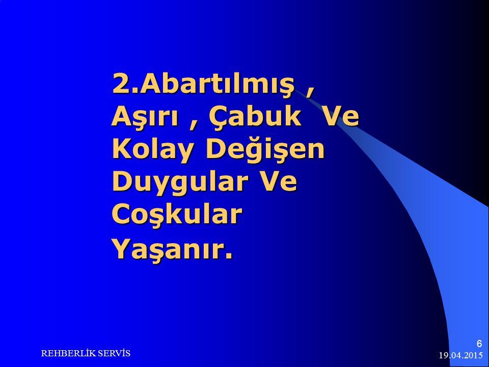 19.04.2015 REHBERLİK SERVİS 16 6- Aile ile ilgili karar alınacak konularda fikrini alın.