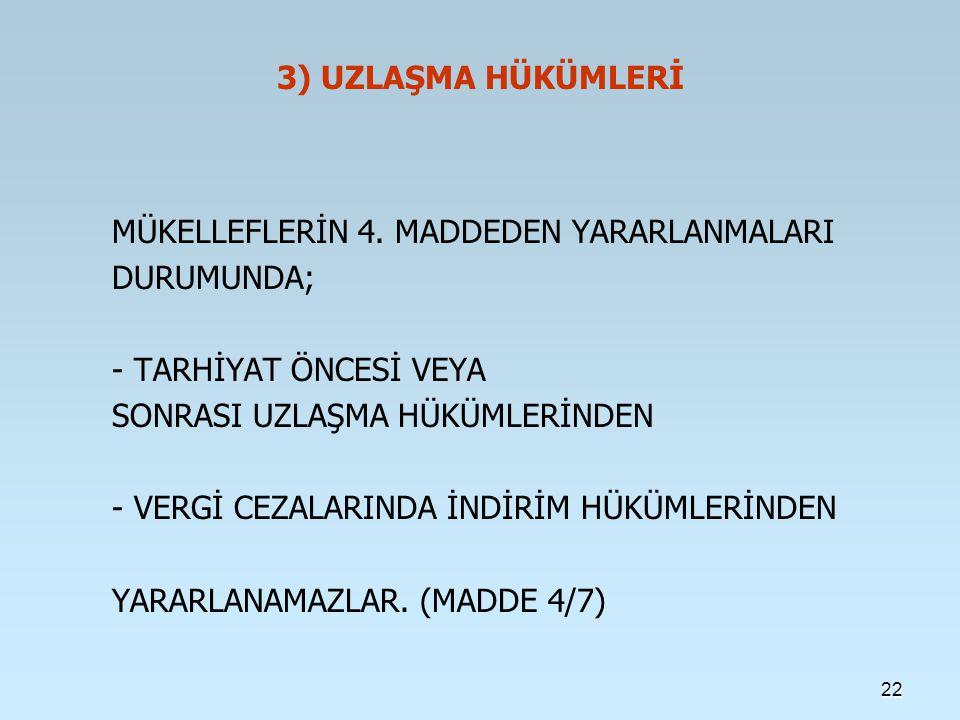 3) UZLAŞMA HÜKÜMLERİ MÜKELLEFLERİN 4.