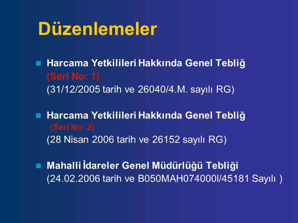 Düzenlemeler Harcama Yetkilileri Hakkında Genel Tebliğ (Seri No: 1) (31/12/2005 tarih ve 26040/4.M. sayılı RG) Harcama Yetkilileri Hakkında Genel Tebl