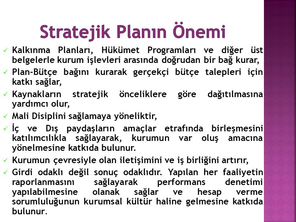 Kalkınma Planları, Hükümet Programları ve diğer üst belgelerle kurum işlevleri arasında doğrudan bir bağ kurar, Plan-Bütçe bağını kurarak gerçekçi büt