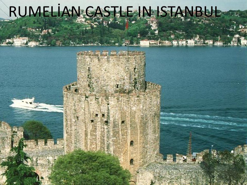 RUMELİAN CASTLE IN ISTANBUL