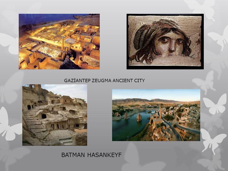 GAZİANTEP ZEUGMA ANCIENT CITY BATMAN HASANKEYF