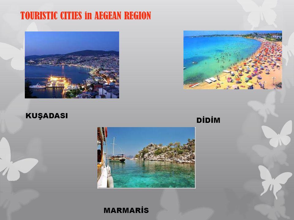 TOURISTIC CITIES in AEGEAN REGION KUŞADASI DİDİM MARMARİS