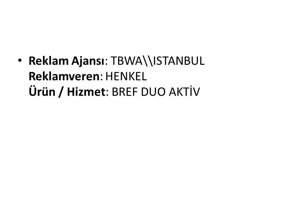 Reklam Ajansı: TBWA\\ISTANBUL Reklamveren: HENKEL Ürün / Hizmet: BREF DUO AKTİV