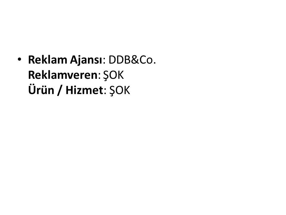 Reklam Ajansı: DDB&Co. Reklamveren: ŞOK Ürün / Hizmet: ŞOK