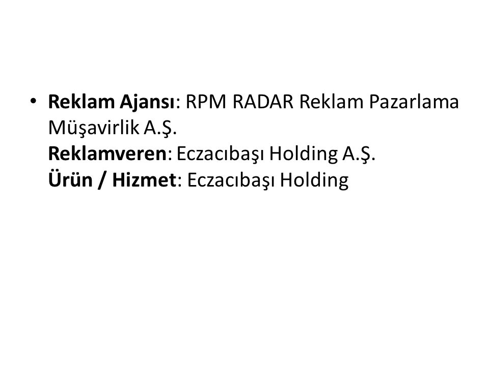 Reklam Ajansı: RPM RADAR Reklam Pazarlama Müşavirlik A.Ş.