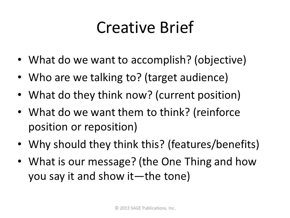 Creative Brief What do we want to accomplish. (objective) Who are we talking to.