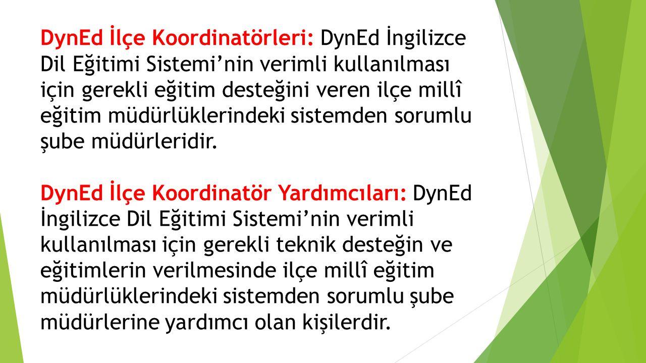 DynEd İlçe Koordinatörleri: DynEd İngilizce Dil Eğitimi Sistemi'nin verimli kullanılması için gerekli eğitim desteğini veren ilçe millî eğitim müdürlü