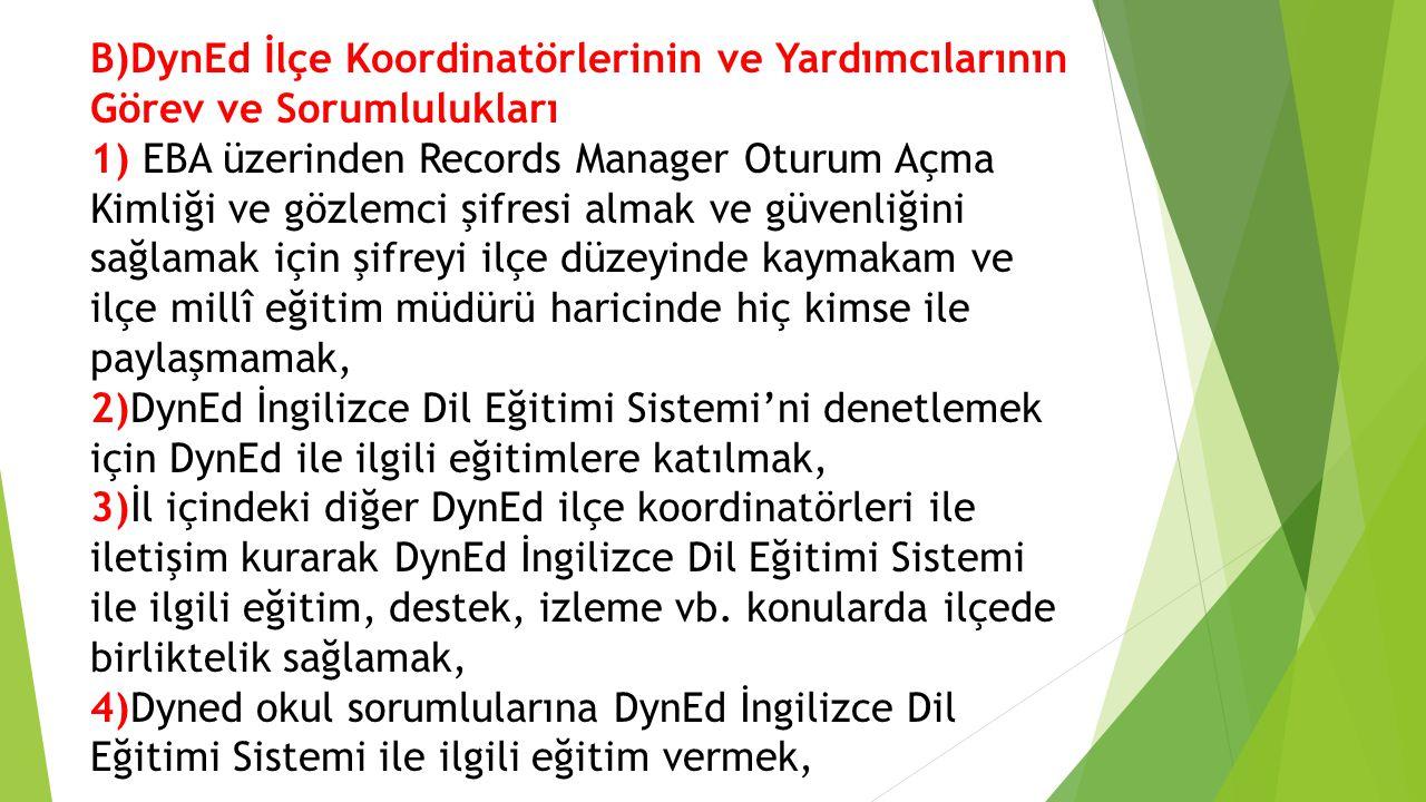 B)DynEd İlçe Koordinatörlerinin ve Yardımcılarının Görev ve Sorumlulukları 1) EBA üzerinden Records Manager Oturum Açma Kimliği ve gözlemci şifresi al