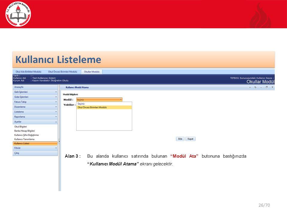 """26/70 Kullanıcı Listeleme Alan 3 : Bu alanda kullanıcı satırında bulunan """"Modül Ata"""" butonuna bastığınızda """"Kullanıcı Modül Atama"""" ekranı gelecektir."""